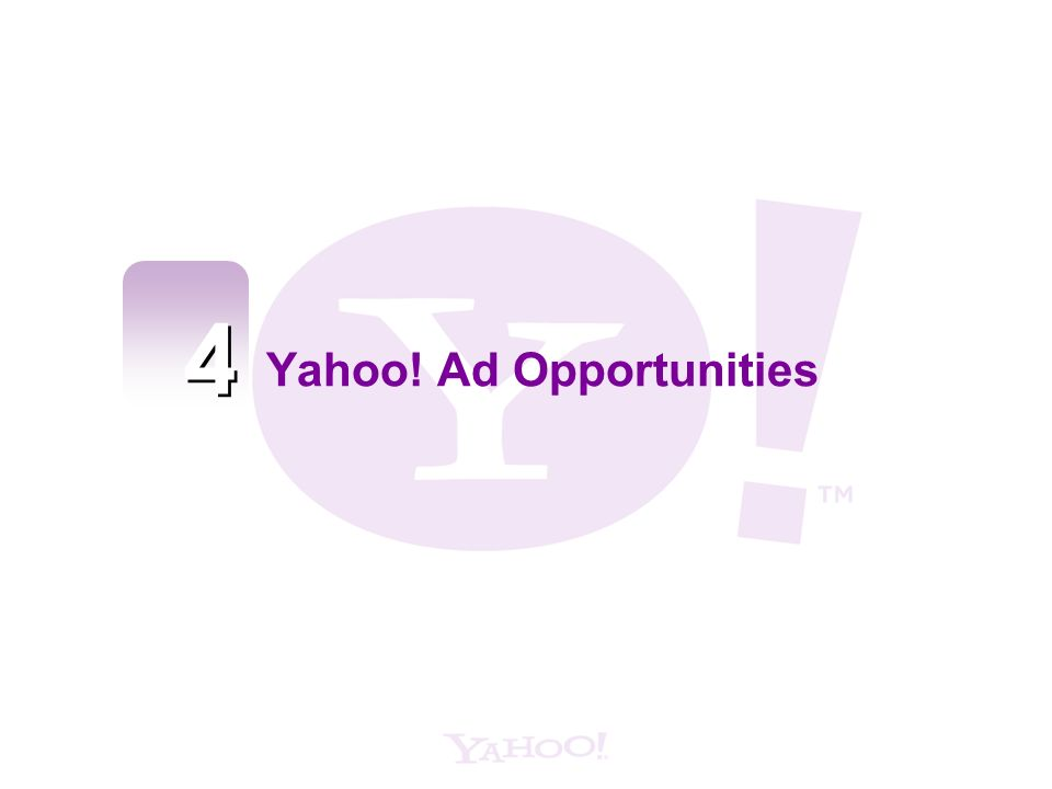 4 4 Yahoo! Ad Opportunities