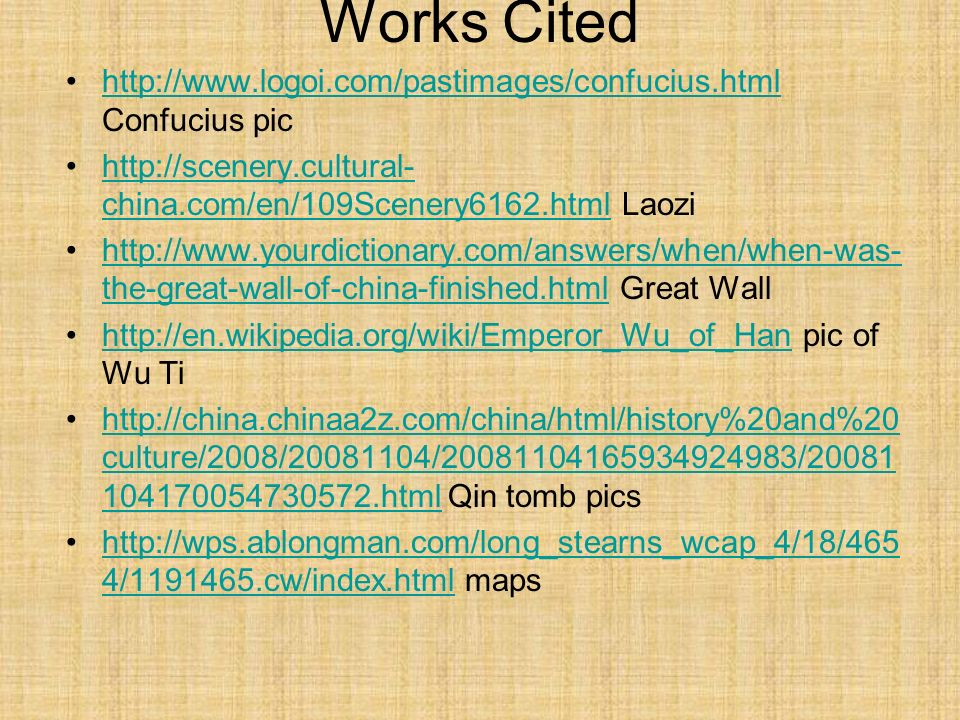 Works Cited http://www.logoi.com/pastimages/confucius.html Confucius pichttp://www.logoi.com/pastimages/confucius.html http://scenery.cultural- china.