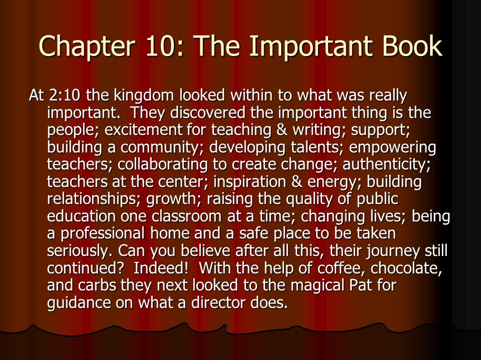 Chapter 10: The Important Book At 2:10 the kingdom looked within to what was really important.