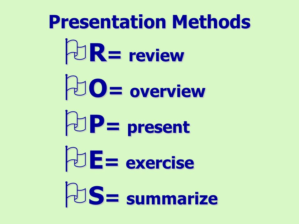 A Primer for Presentations Keep the presentation age appropriateKeep the presentation age appropriate Plan around the audiences ability to understand and reason.Plan around the audiences ability to understand and reason.