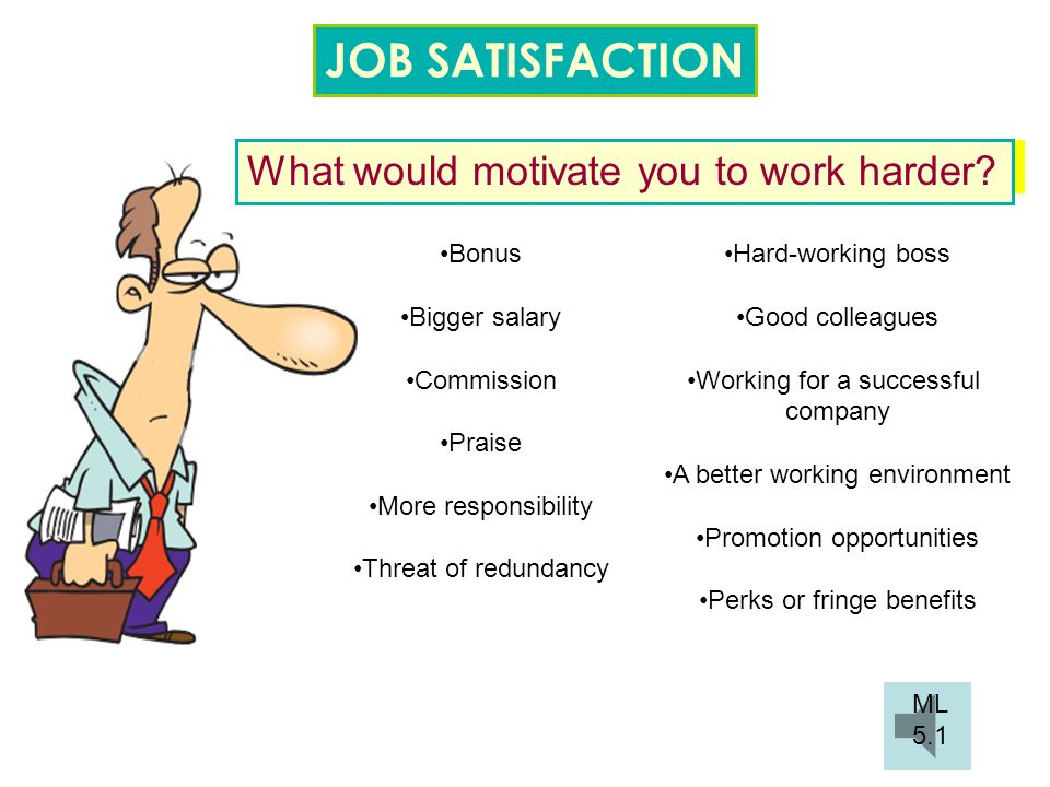 JOB SATISFACTION Finally… when you are out of school.
