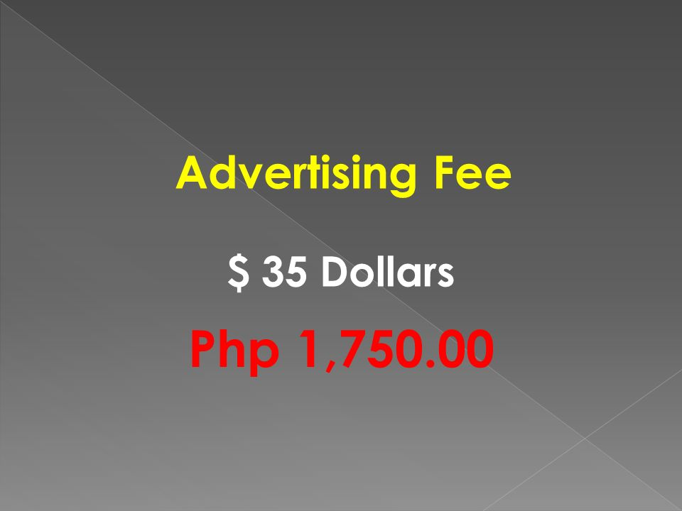 Advertising Fee $ 35 Dollars Php 1,750.00