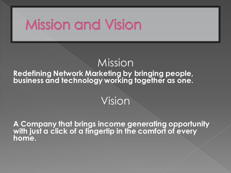 Mission Redefining Network Marketing by bringing people, business and technology working together as one.