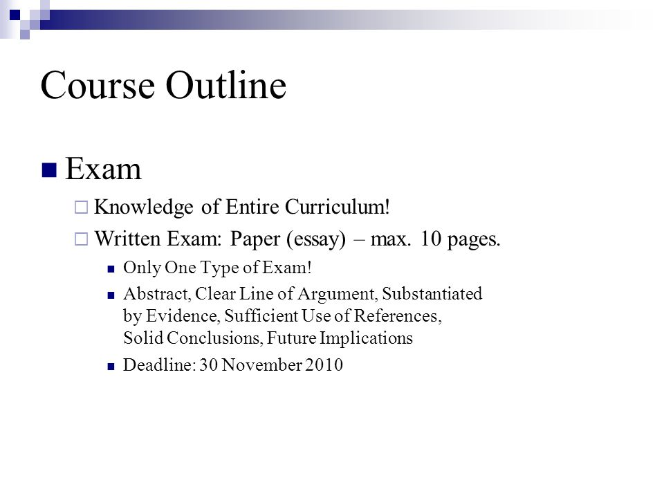 Course Outline Exam Knowledge of Entire Curriculum.