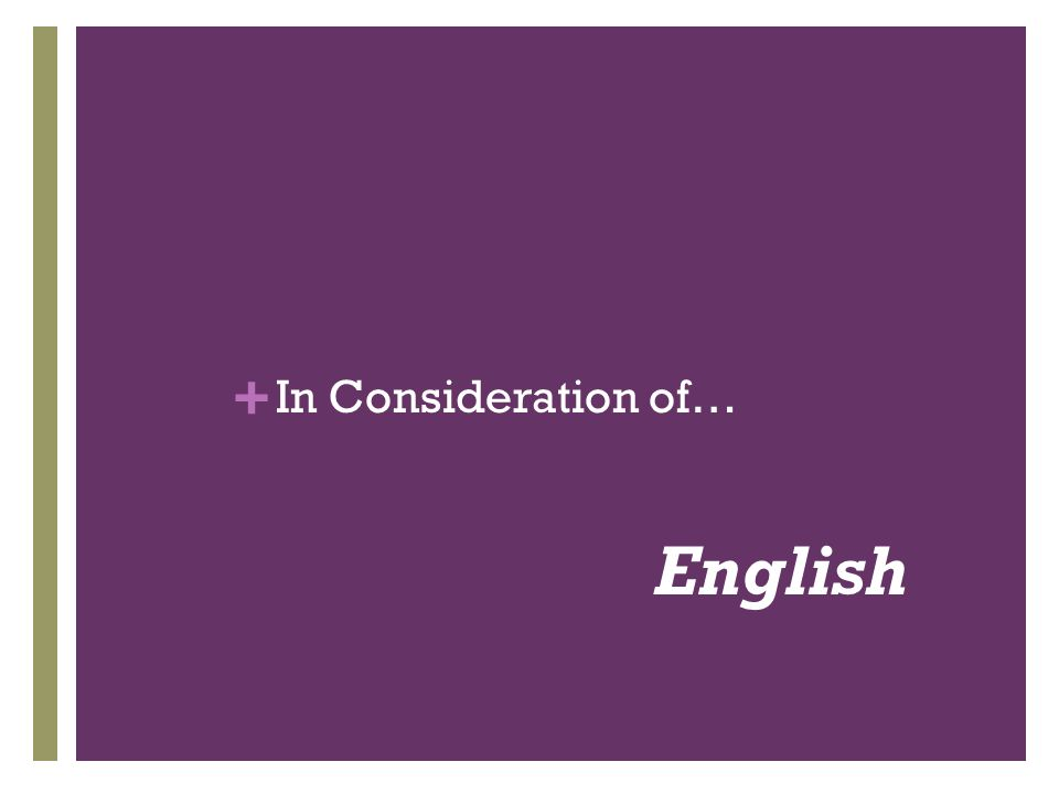 + In Consideration of… English
