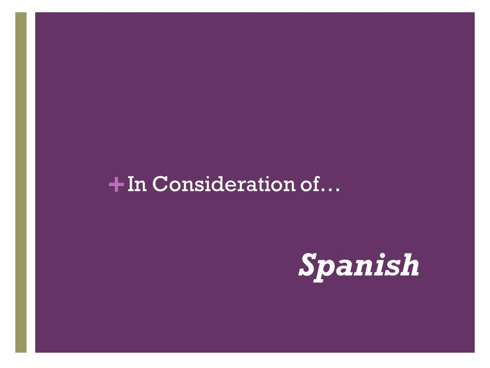 + In Consideration of… Spanish