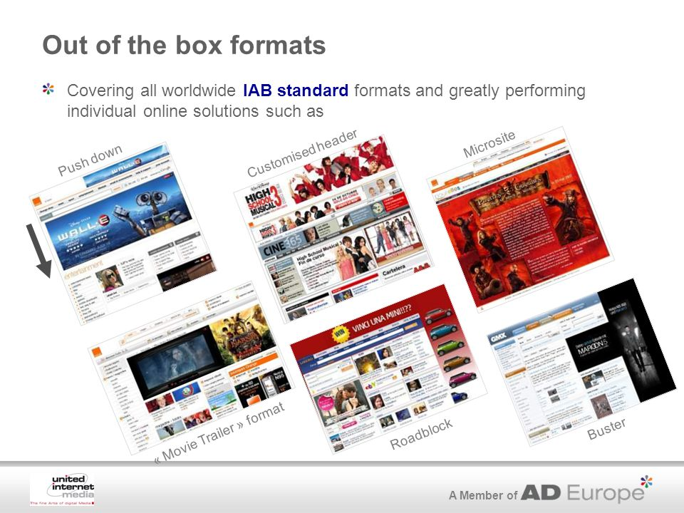 A Member of Out of the box formats Covering all worldwide IAB standard formats and greatly performing individual online solutions such as Customised h