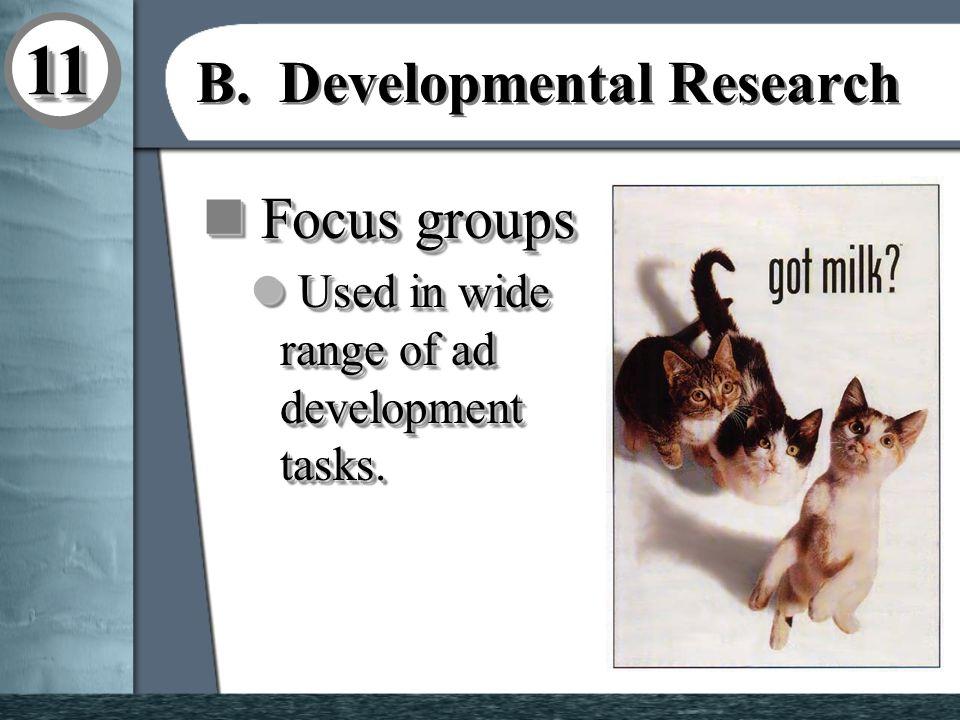 1111 B. Developmental Research n Focus groups