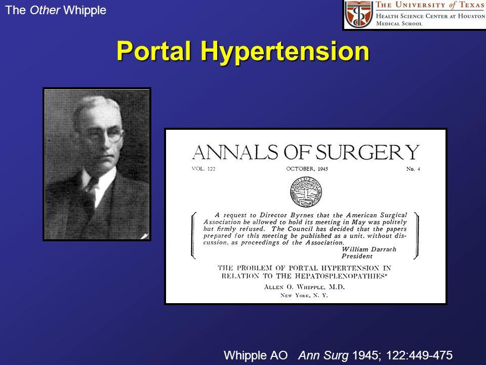 The Other Whipple Portal Hypertension Whipple AO Ann Surg 1945; 122:449-475