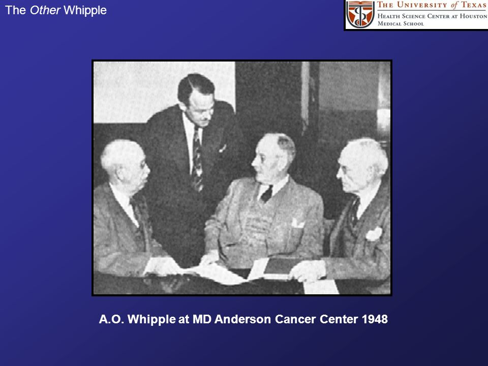 The Other Whipple A.O. Whipple at MD Anderson Cancer Center 1948
