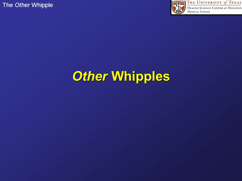 The Other Whipple Other Whipples