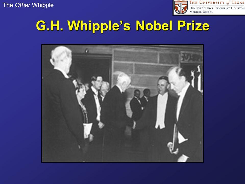 The Other Whipple G.H. Whipples Nobel Prize