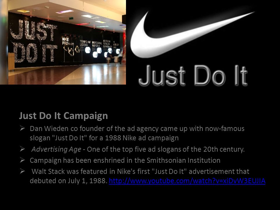 Just Do It Campaign Dan Wieden co founder of the ad agency came up with now-famous slogan
