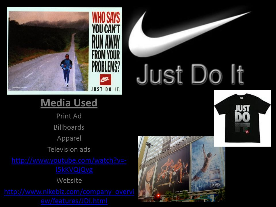 Just Do It Campaign Linked campaign to consumers needs Portraying a quality brand with celebrity sport figures like Bo Jackson and Michael Jordan.