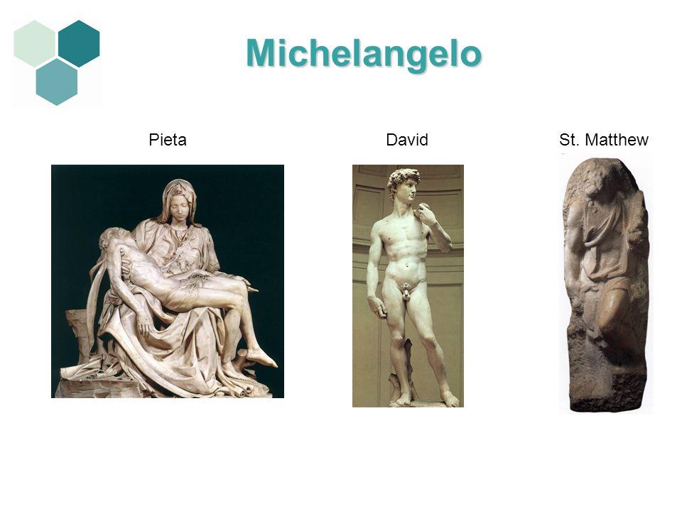 Michelangelo PietaDavidSt. Matthew