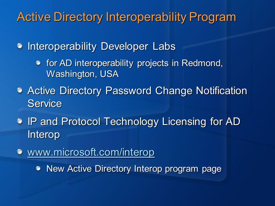 Active Directory Interoperability Program Interoperability Developer Labs for AD interoperability projects in Redmond, Washington, USA Active Director