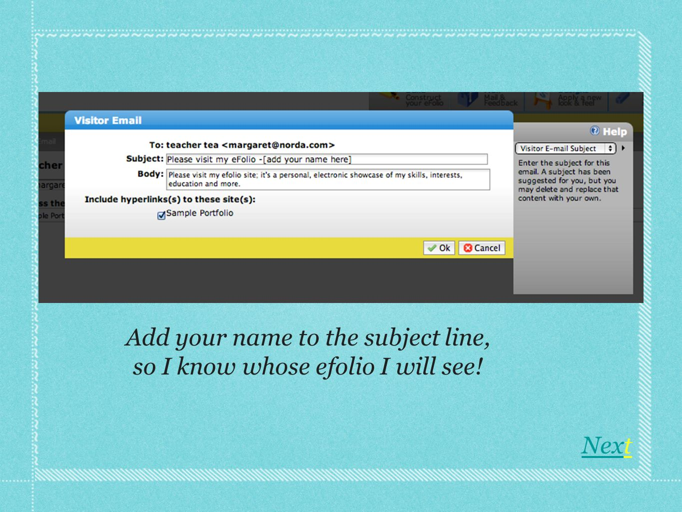 Add your name to the subject line, so I know whose efolio I will see! NexNext