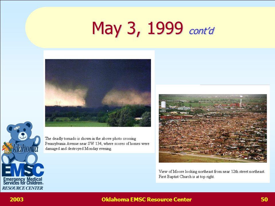 2003Oklahoma EMSC Resource Center49 May 3, 1999