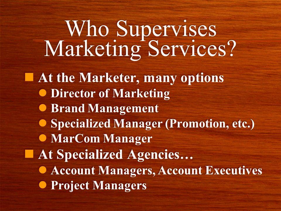 Who Supervises Marketing Services.