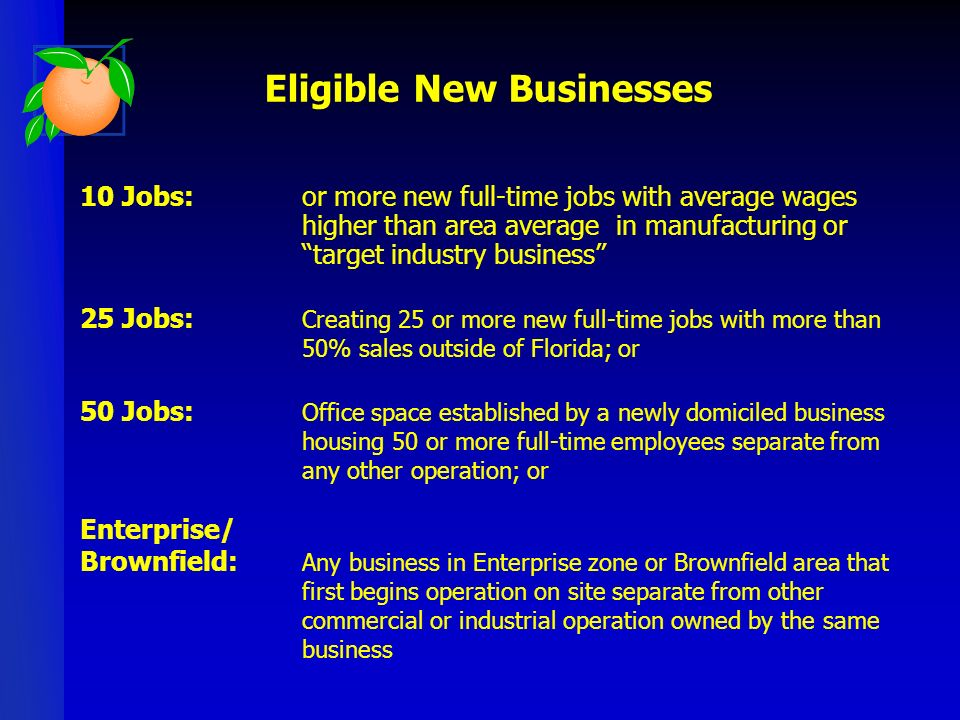10 Jobs: or more new full-time jobs with average wages higher than area average in manufacturing or target industry business 25 Jobs: Creating 25 or m