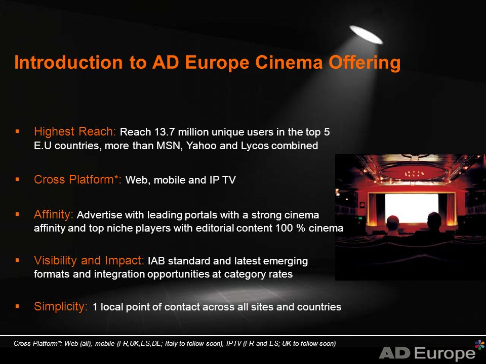 AD Europe Cinema: How do we compare? UV* Source: Nielsen Netratings May 08. UV*= Unique Visitors.
