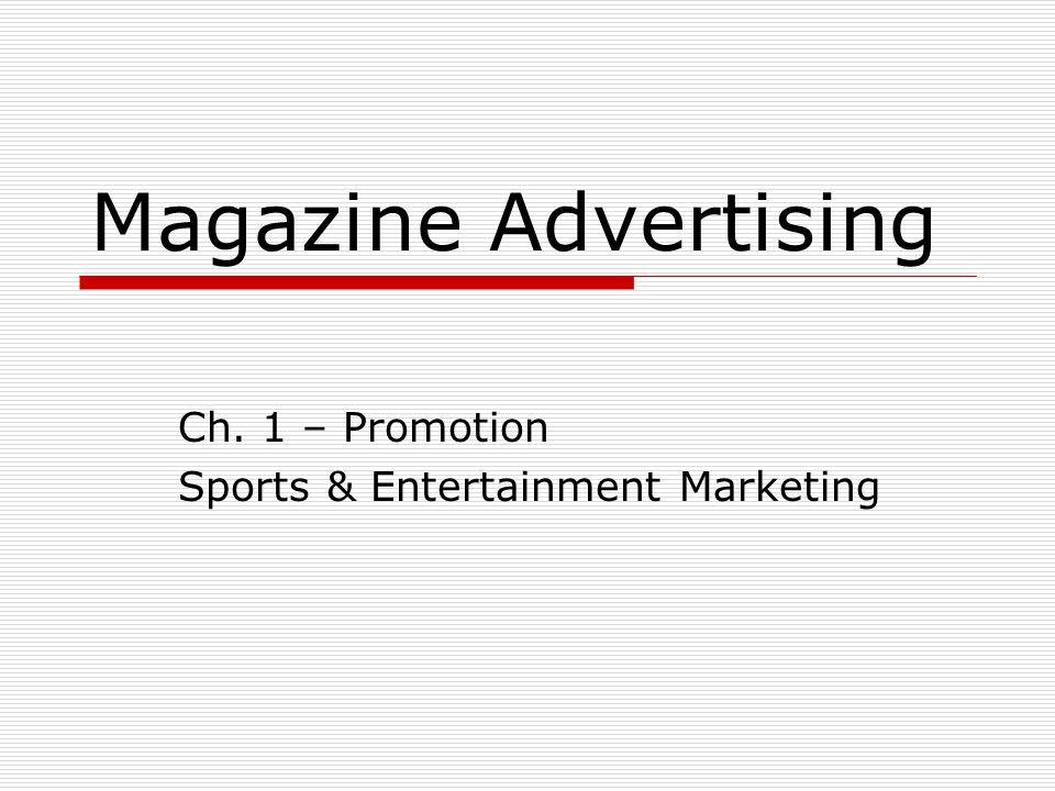 Magazine Advertising Ch. 1 – Promotion Sports & Entertainment Marketing