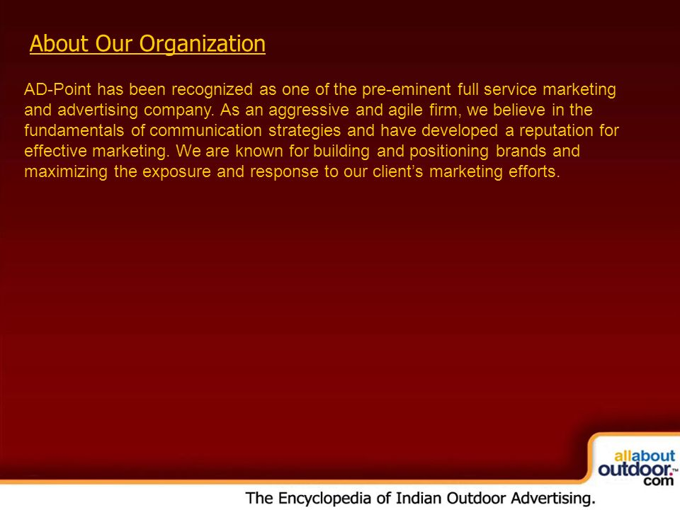 About Our Organization AD-Point has been recognized as one of the pre-eminent full service marketing and advertising company.