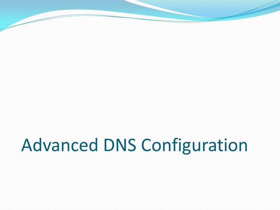 Advanced DNS Configuration