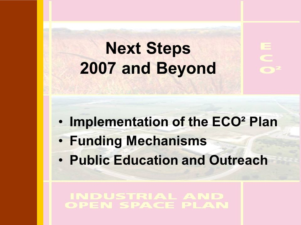 Next Steps 2007 and Beyond Implementation of the ECO² Plan Funding Mechanisms Public Education and Outreach