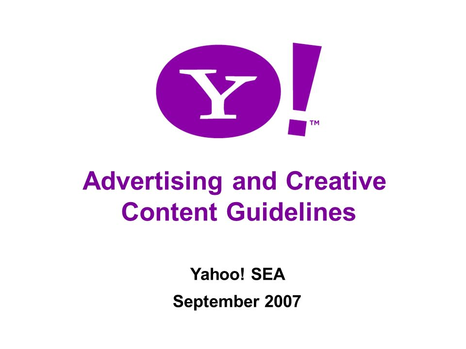 Advertising Content Guidelines Advertising and Creative Content Guidelines Yahoo.