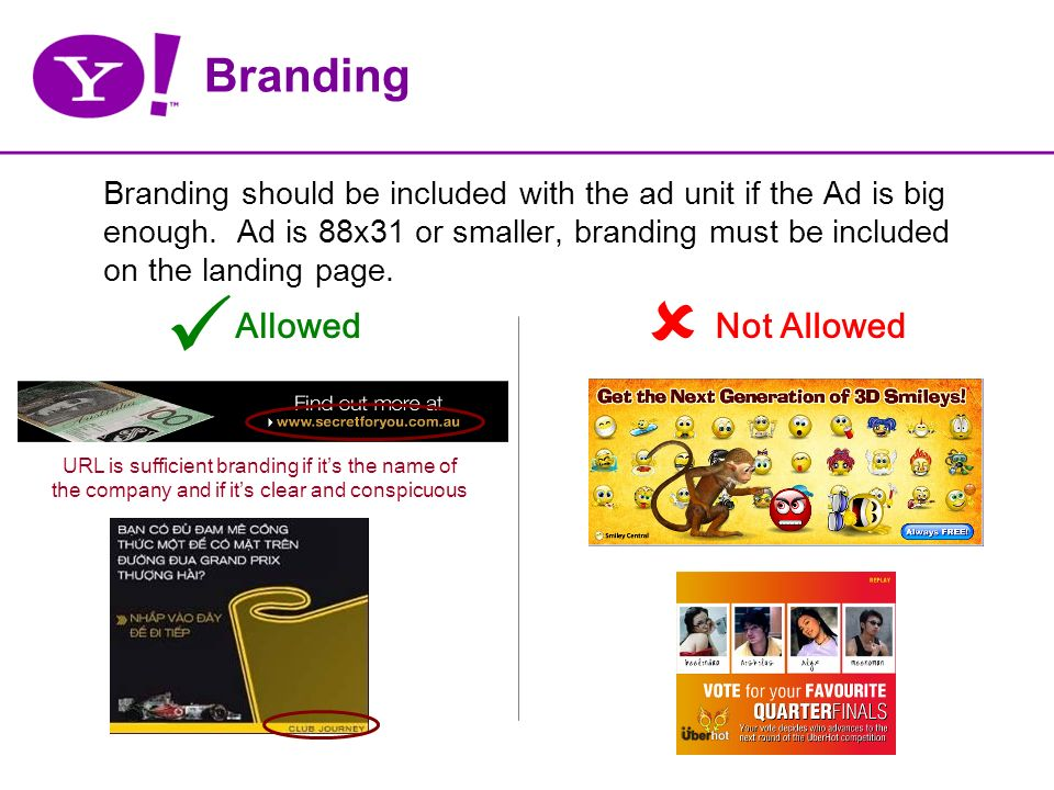 Branding Branding should be included with the ad unit if the Ad is big enough.