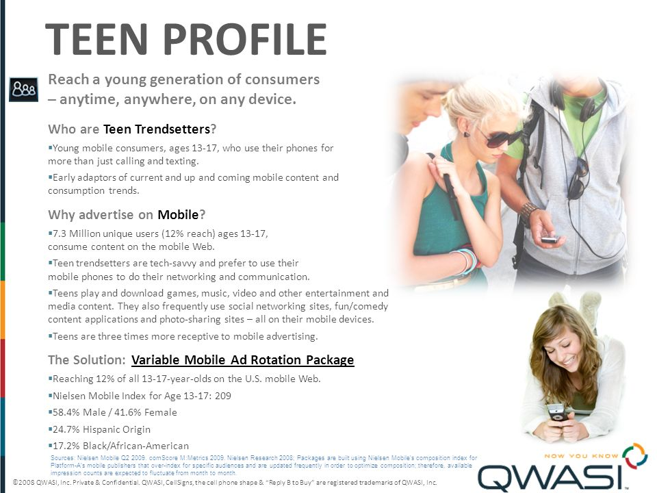 ©2008 QWASI, Inc. Private & Confidential. QWASI, CellSigns, the cell phone shape & Reply B to Buy are registered trademarks of QWASI, Inc. Reach a you