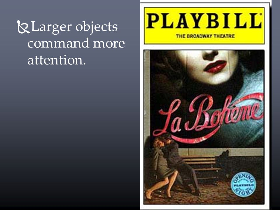 Larger objects command more attention.