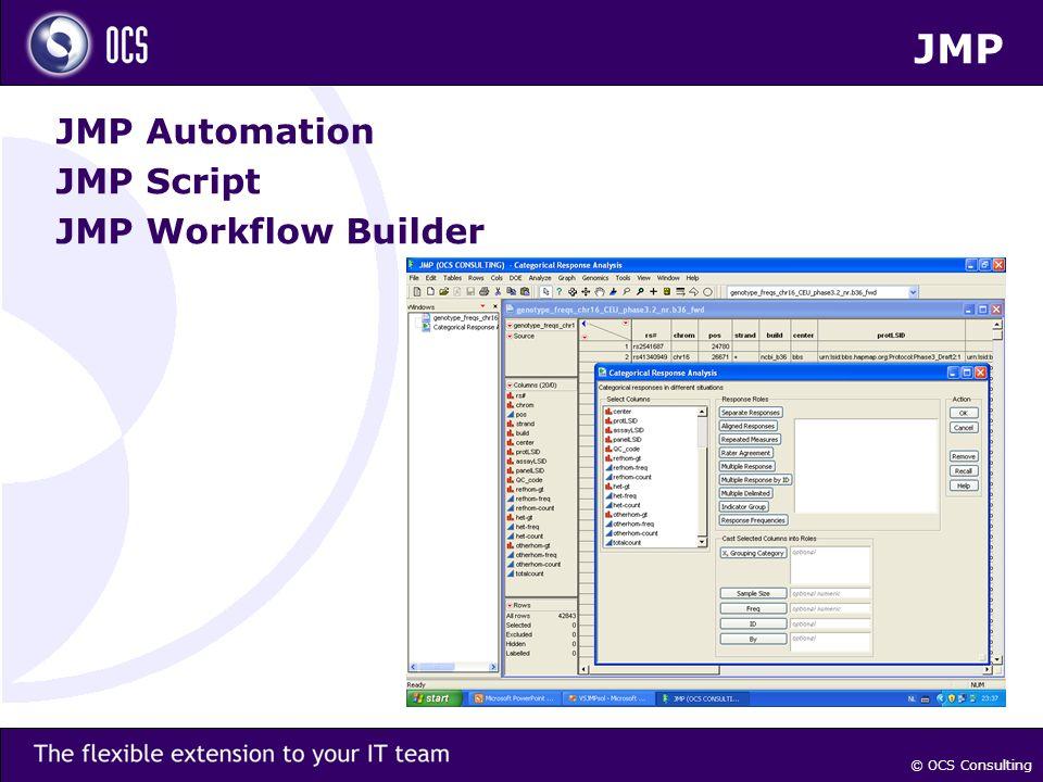 © OCS Consulting JMP JMP Automation JMP Script JMP Workflow Builder
