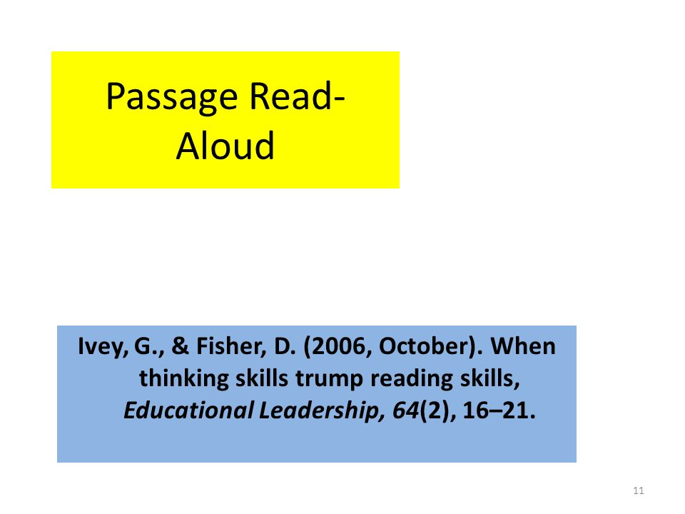Passage Read- Aloud Ivey, G., & Fisher, D. (2006, October).