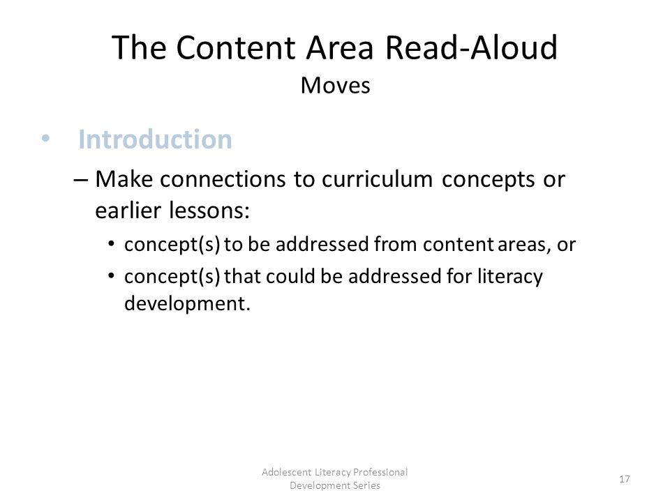The Content Area Read-Aloud Moves Introduction – Make connections to curriculum concepts or earlier lessons: concept(s) to be addressed from content areas, or concept(s) that could be addressed for literacy development.
