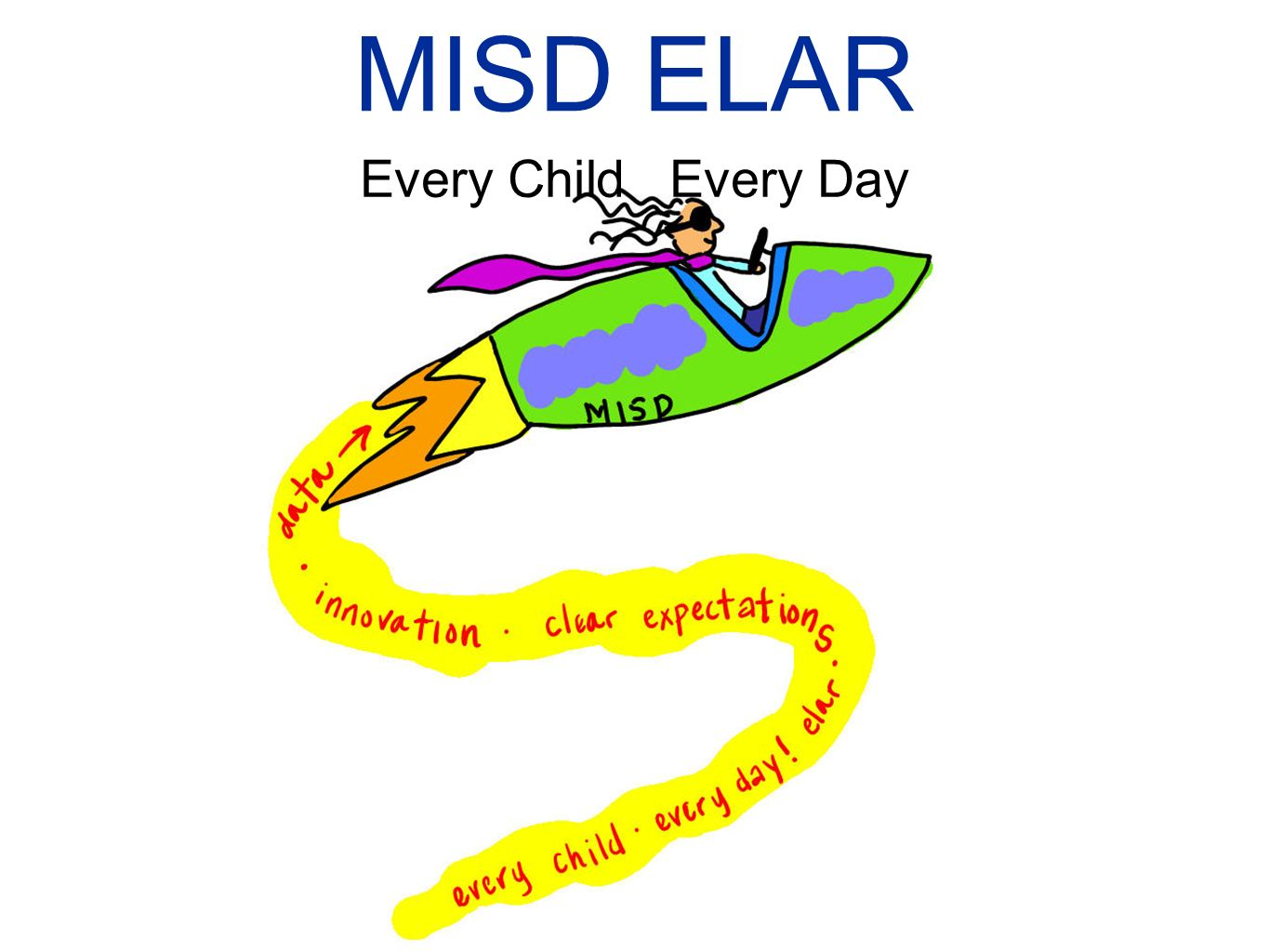 MISD ELAR Every Child Every Day