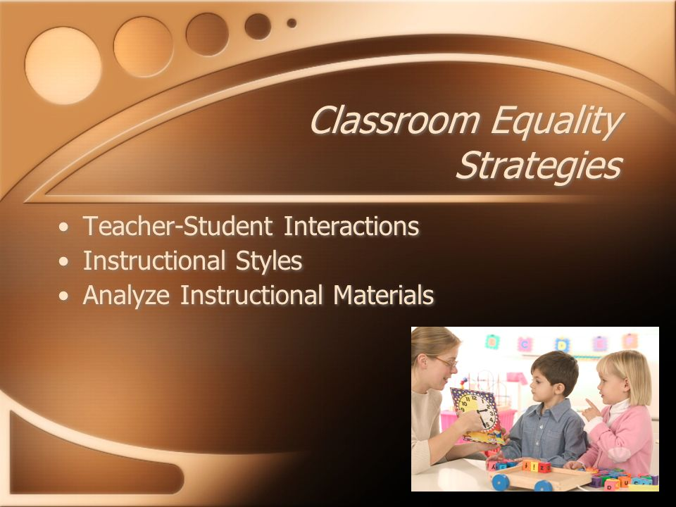 Teacher-Student Interactions Instructional Styles Analyze Instructional Materials Teacher-Student Interactions Instructional Styles Analyze Instructional Materials Classroom Equality Strategies