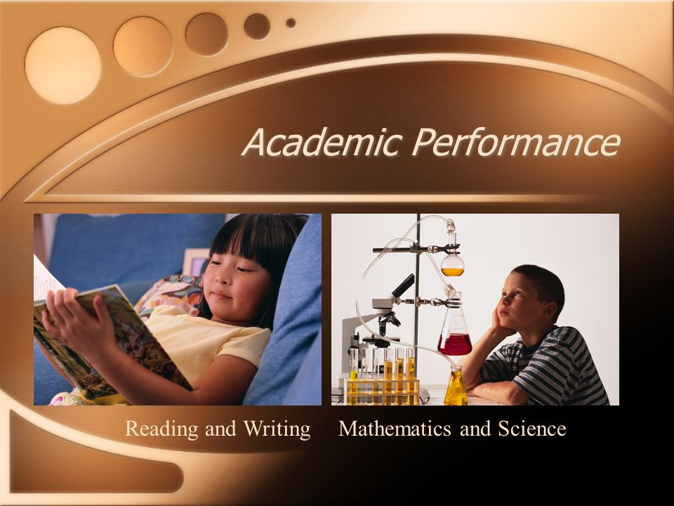 Academic Performance Reading and WritingMathematics and Science