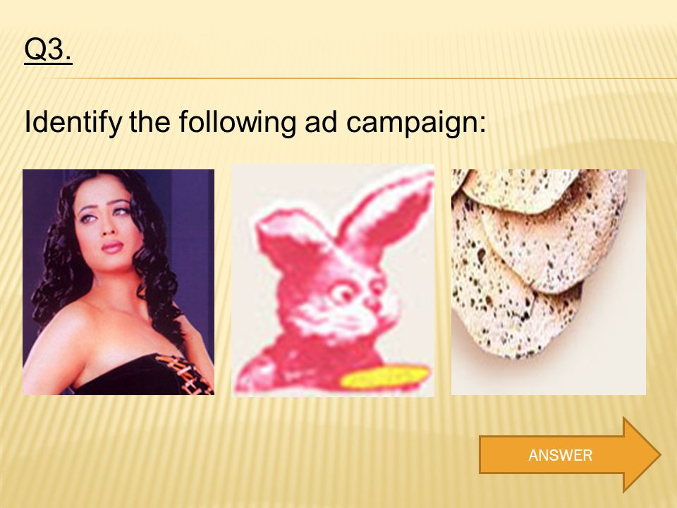 Q3. Identify the following ad campaign: ANSWER