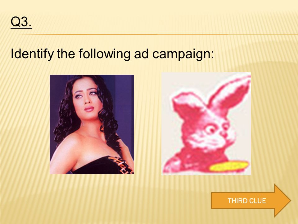 Q3. Identify the following ad campaign: THIRD CLUE