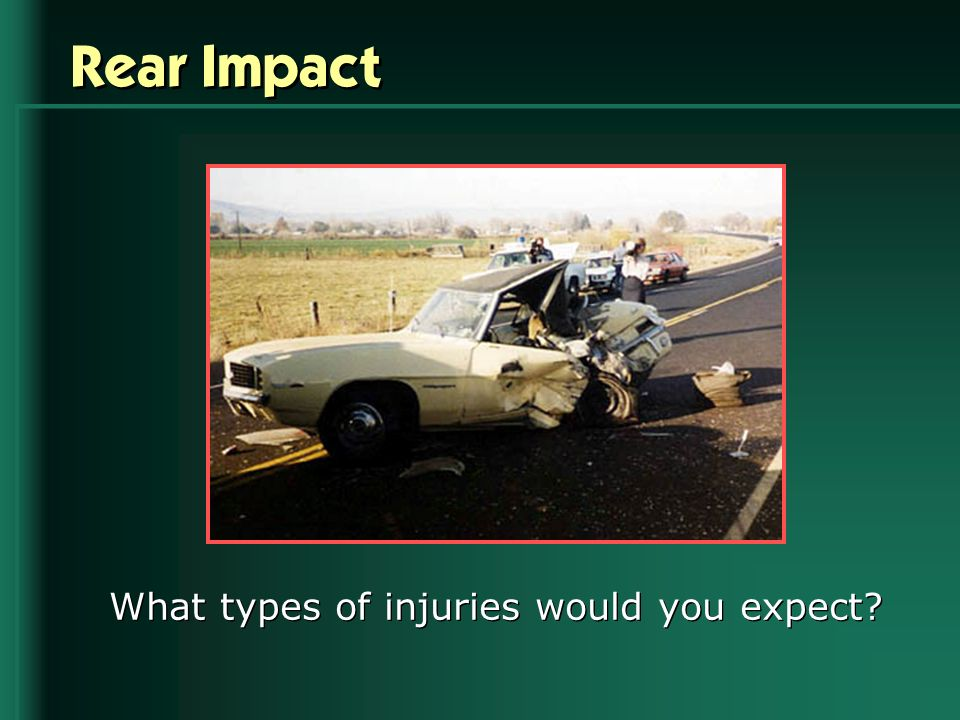 Rear Impact What types of injuries would you expect?