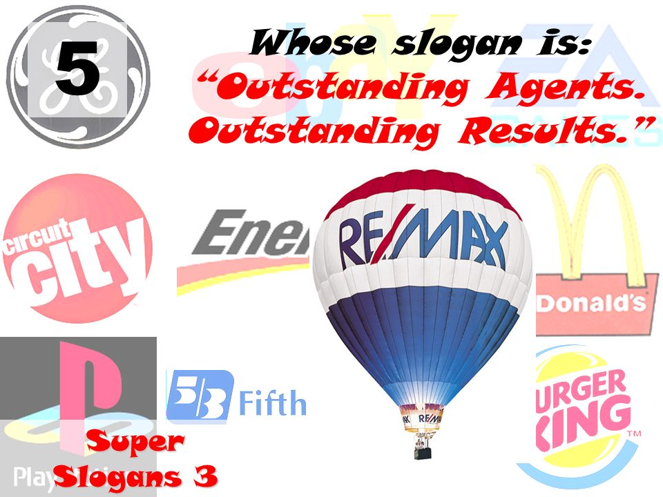 5 Whose slogan is: Outstanding Agents. Outstanding Results. Super Slogans 3