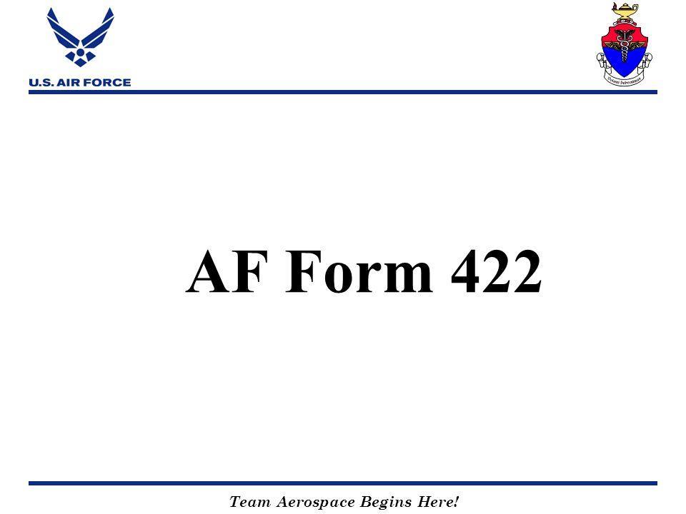 Team Aerospace Begins Here! AF Form 422