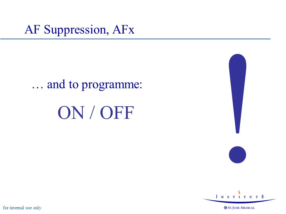 for internal use only … and to programme: ON / OFF ! AF Suppression, AFx