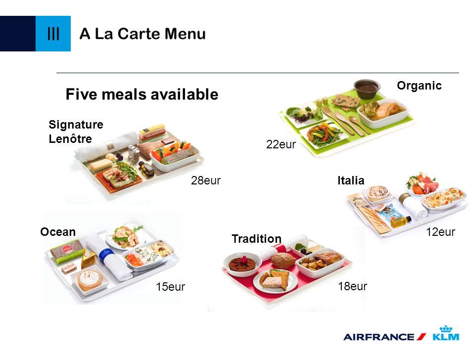Organic Signature Lenôtre Ocean Tradition Italia A La Carte Menu Five meals available 28eur 22eur 15eur 18eur 12eur III