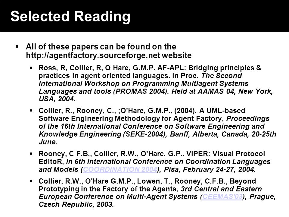 2003 © ChangingWorlds Ltd. Selected Reading All of these papers can be found on the http://agentfactory.sourceforge.net website Ross, R, Collier, R, O
