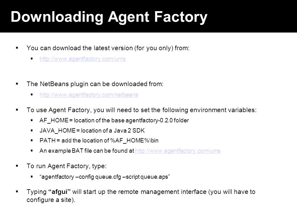 2003 © ChangingWorlds Ltd. Downloading Agent Factory You can download the latest version (for you only) from: http://www.agentfactory.com/ums The NetB