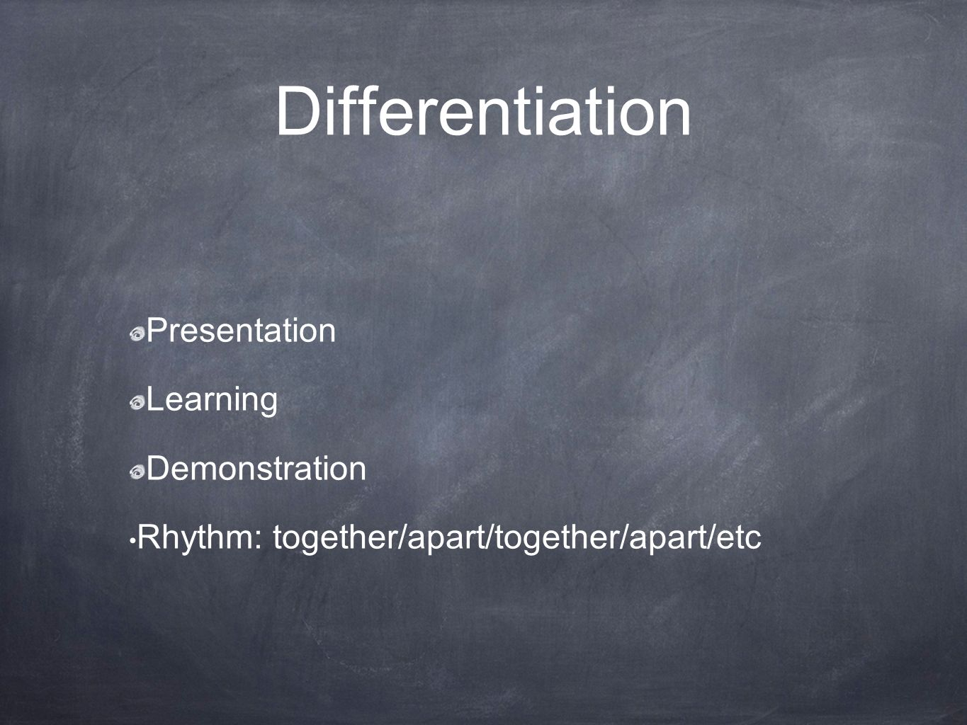 Differentiation Presentation Learning Demonstration Rhythm: together/apart/together/apart/etc