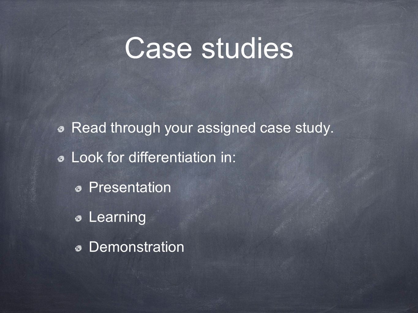 Case studies Read through your assigned case study.